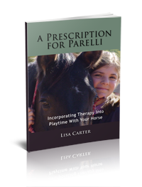 A Prescription For Parelli - Turning Play Time Into Therapy Time For Your Horse by Lisa Carter, www.heavenlygaitsequinemassage.com